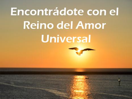 13. Encontrándote con el Reino del Amor Universal