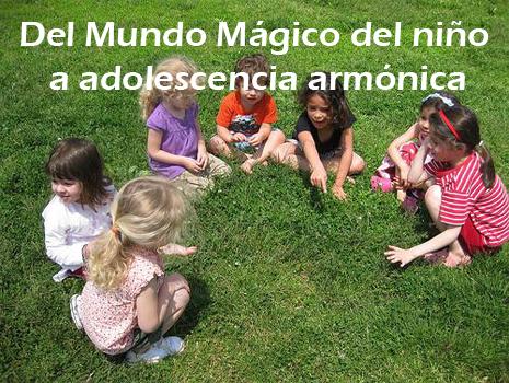 17. Del mundo mágico de los niños a la Adoslescencia Armónica