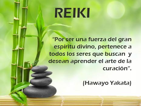 Reiki: Por ser una gran fuerza del gran espíritu divino, pertenece a todos los seres que buscan y desean aprender el arte de la curación. Hawayo Yakata